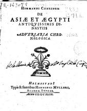 Hermanni Conringii De Asiae et Aegypti antiquissimis dynastiis adversaria chronologica