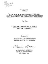 Resource management plan/environmental impact statement for the Garnet Resource Area, Butte District: draft