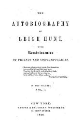 The autobiography of Leigh Hunt, with reminiscences of friends and contemporaries