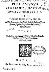 Philomusus: apollinis, Noveniq; musarum chori auxilio de vitiis, et ignorantia victor ...