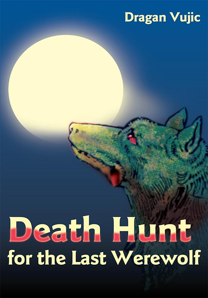 Death Hunt for the Last Werewolf
