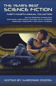The Year s Best Science Fiction  Thirty Fourth Annual Collection PDF
