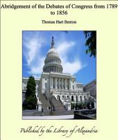Abridgement of the Debates of Congress from 1789 to 1856