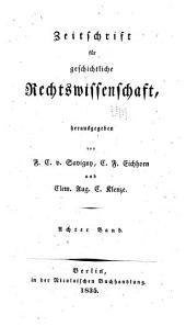 Zeitschrift für geschichtliche Rechtswissenschaft: Band 8