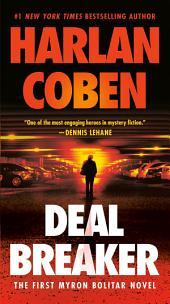 Deal Breaker: The First Myron Bolitar Novel