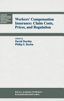Workers    Compensation Insurance  Claim Costs  Prices  and Regulation PDF