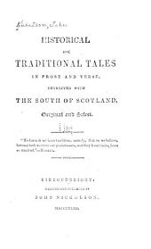 Historical and Traditional Tales in Prose and Verse: Connected with the South of Scotland. Original and Select