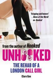Unhooked: The Rehab of a London Call Girl