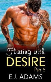 Flirting with Desire Book 5: Billionaire Romance