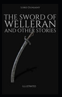 The Sword of Welleran and Other Stories Illustrated PDF