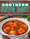The Complete Southern Keto Diet Cookbook  Quick And Easy Ketogenic Recipes For Smart People