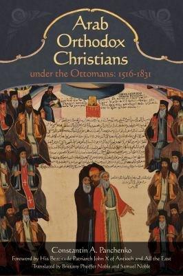 Arab Orthodox Christians Under the Ottomans 1516   1831 PDF