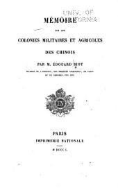 Mémoire sur les colonies militaires et agricoles des Chinois