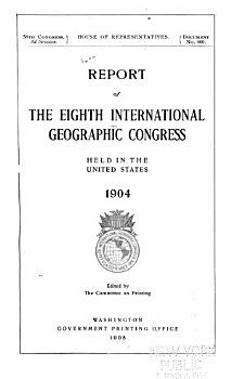 Report of the Eighth International Geographic Congress  Held in the United States  1904 PDF