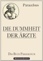 Paracelsus  Die Dummheit der   rzte  Das Buch Paragranum  PDF