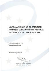 """L'information et la coopération juridique concernant les """"services de la société de l'information"""": convention STE no.180 ouverte à la signature à Moscou le 4 octobre 2001 et rapport explicatif"""