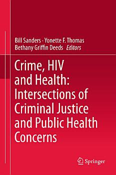 Crime  HIV and Health  Intersections of Criminal Justice and Public Health Concerns PDF