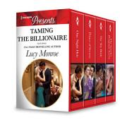 Taming the Billionaire Box Set: One Night Heir\Prince of Secrets\The Shy Bride\The Greek's Pregnant Lover