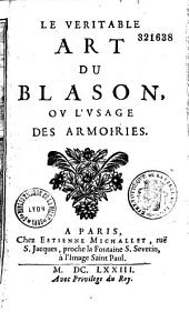 Le véritable Art du blason, ou L'Usage des armoiries