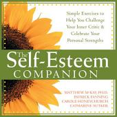 The Self-Esteem Companion: Simple Exercises to Help You Challenge Your Inner Critic and Celebrate Your Personal Strengths, Edition 2