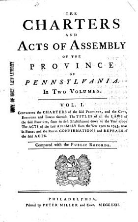 The Charters and Acts of Assembly of the Province of Pennsylvania PDF