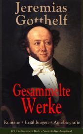 Gesammelte Werke: Romane + Erzählungen + Autobiografie (29 Titel in einem Buch)