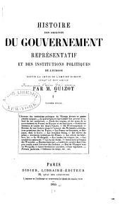 Histoire des origines du gouvernement représentatif et des institutions politiques de l'Europe: depuis la chute de l'Empire romain jusqu'au XIVe siècle