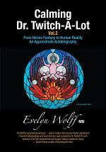 Calming Dr. Twitch-A-Lot Volume 2