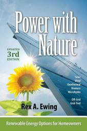 Power with Nature: Renewable Energy Options for Homeowners, 3rd Edition