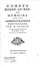 Oeuvres completes de m. Necker. Tome 1. [-6.]: 4: Compte rendu au roi, et mémoire sur les administrations provinciales par m. Necker. Tome 4, Volume4