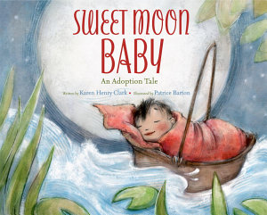 Sweet Moon Baby  An Adoption Tale PDF