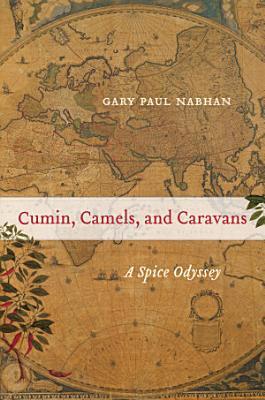 Cumin  Camels  and Caravans