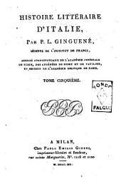 Histoire litteraire d'Italie, par P. L. Ginguene, membre de l'Institut de France... Tome premier [-neuvieme]: Volume5