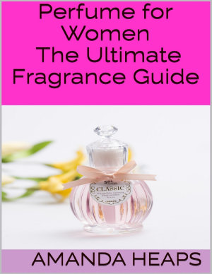 Perfume for Women  The Ultimate Fragrance Guide