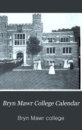 Bryn Mawr College Calendar: Volume 1, Part 2 - Volume 3, Part 3