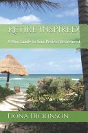 Retire Inspired   A Mini Guide to Your Perfect Retirement