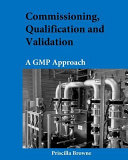 Commissioning, Qualification and Validation