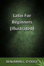 Latin For Beginners (illustrated)
