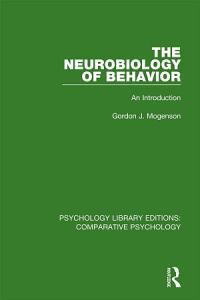 The Neurobiology of Behavior