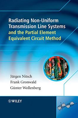 Radiating Nonuniform Transmission Line Systems and the Partial Element Equivalent Circuit Method PDF