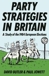 Party Strategies in Britain: A Study of the 1984 European Elections