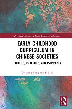 Early Childhood Curriculum in Chinese Societies PDF