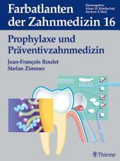 Band 16: Prophylaxe und Präventivzahnmedizin