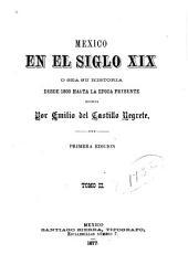 México en el siglo XIX: ó sea su historia desde 1800 hasta la époche presente, Volumen 2