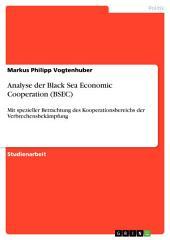 Analyse der Black Sea Economic Cooperation (BSEC): Mit spezieller Betrachtung des Kooperationsbereichs der Verbrechensbekämpfung