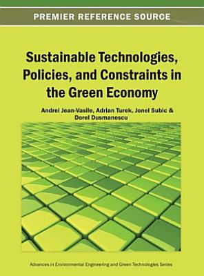 Sustainable Technologies  Policies  and Constraints in the Green Economy PDF