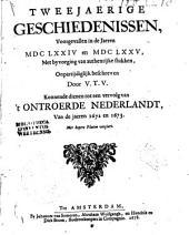 Tweejaerige geschiedenissen, voorgevallen in de jaeren MDCLXXIV en MDCLXXV: Volume 1