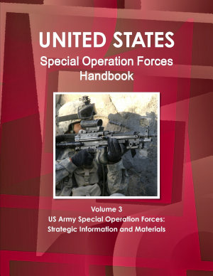 US Special Operation Forces Handbook Volume 3 US Army Special Operation Forces  Strategic Information and Materials PDF