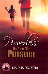 Powerless Before the Pursuer