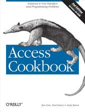 Access Cookbook: Solutions to Common User Interface & Programming Problems, Edition 2